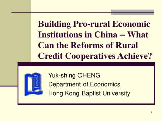 Building Pro-rural Economic Institutions in China   What Can the Reforms of Rural Credit Cooperatives Achieve