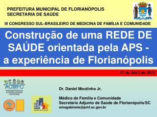 Constru  o de uma REDE DE SA DE orientada pela APS -  a experi ncia de Florian polis