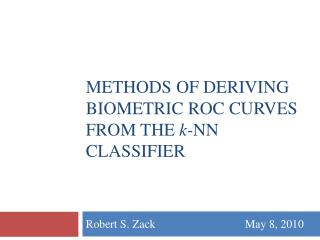 Methods of Deriving Biometric ROC Curves from the k-NN Classifier