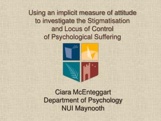 Using an implicit measure of attitude  to investigate the Stigmatisation  and Locus of Control  of Psychological Sufferi