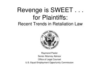 Revenge is SWEET . . .  for Plaintiffs:   Recent Trends in Retaliation Law