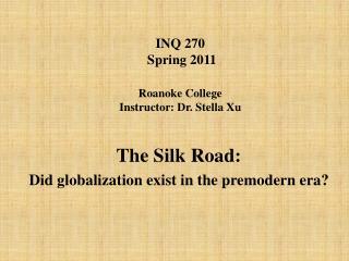 INQ 270  Spring 2011  Roanoke College  Instructor: Dr. Stella Xu
