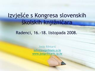 Izvje ce s Kongresa slovenskih  kolskih knji nicara
