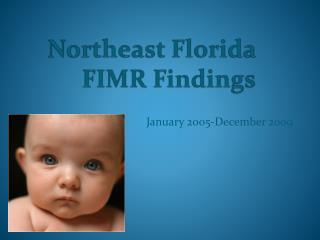 Northeast Florida FIMR Findings