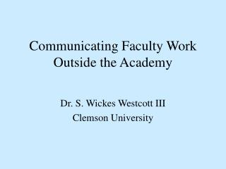 Communicating Faculty Work Outside the Academy