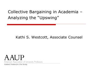 Collective Bargaining in Academia   Analyzing the  Upswing
