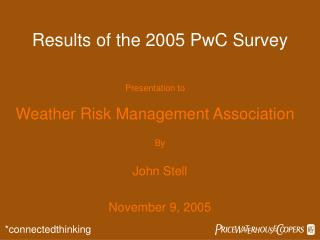 Results of the 2005 PwC Survey
