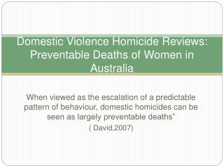 Domestic Violence Homicide Reviews: Preventable Deaths of Women in Australia