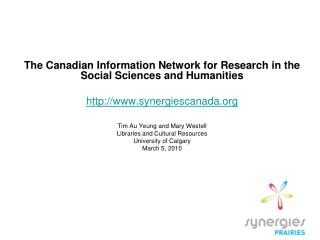 The Canadian Information Network for Research in the Social Sciences and Humanities  synergiescanada   Tim Au Yeung and