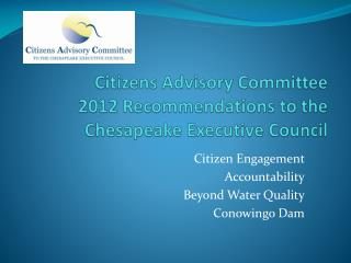 Citizens Advisory Committee 2012 Recommendations to the Chesapeake Executive Council