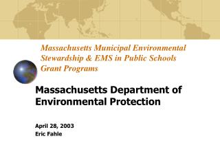 Massachusetts Municipal Environmental Stewardship  EMS in Public Schools Grant Programs