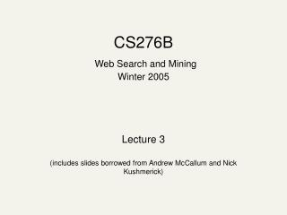 CS276B  Web Search and Mining Winter 2005