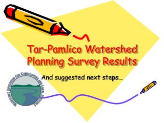 Tar-Pamlico Watershed Planning Survey Results