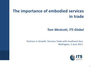 The importance of embodied services in trade   Tom Westcott, ITS Global