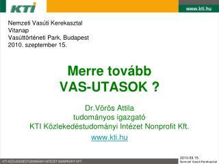 Nemzeti Vas ti Kerekasztal Vitanap Vas tt rt neti Park, Budapest 2010. szeptember 15.