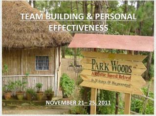 TEAM BUILDING  PERSONAL EFFECTIVENESS      NOVEMBER 21  25, 2011