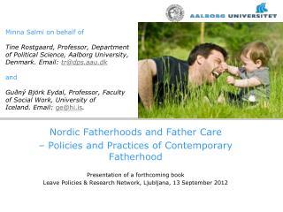 Minna Salmi on behalf of  Tine Rostgaard, Professor, Department of Political Science, Aalborg University, Denmark. Email