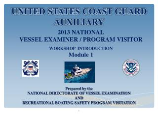 Prepared by the  NATIONAL DIRECTORATE OF VESSEL EXAMINATION  AND  RECREATIONAL BOATING SAFETY PROGRAM VISITATION