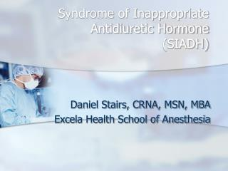 Syndrome of Inappropriate Antidiuretic Hormone SIADH
