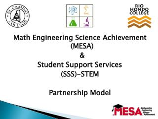 Math Engineering Science Achievement MESA    Student Support Services  SSS-STEM  Partnership Model