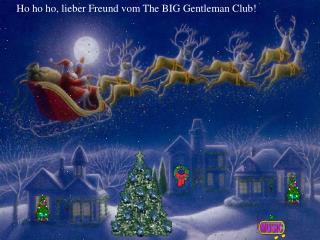 Ho ho ho, lieber Freund vom The BIG Gentleman Club