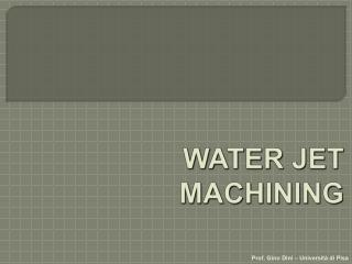 WATER JET MACHINING