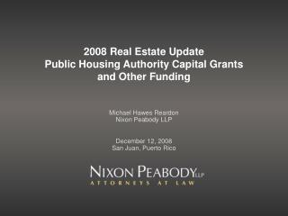 2008 Real Estate Update  Public Housing Authority Capital Grants  and Other Funding