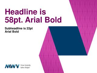 Headline is 58pt. Arial Bold