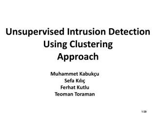 Unsupervised Intrusion Detection Using Clustering Approach