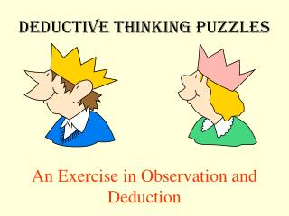 DEDUCTIVE THINKING PUZZLES