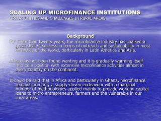 SCALING UP MICROFINANCE INSTITUTIONS OPPORTUNITIES AND CHALLENGES IN RURAL AREAS