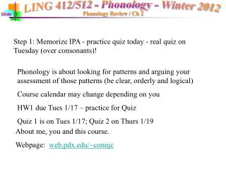 Step 1: Memorize IPA - practice quiz today - real quiz on Tuesday over consonants