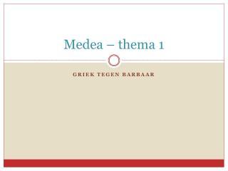 Medea   thema 1