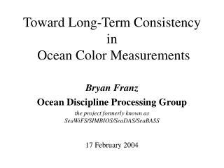 Toward Long-Term Consistency in  Ocean Color Measurements