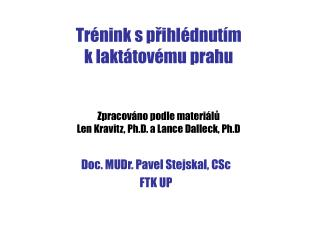 Tr nink s prihl dnut m  k lakt tov mu prahu    Zpracov no podle materi lu  Len Kravitz, Ph.D. a Lance Dalleck, Ph.D