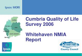 Cumbria Quality of Life Survey 2006     Whitehaven NMIA Report