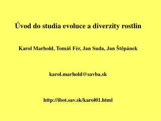 vod do studia evoluce a diverzity rostlin   Karol Marhold, Tom   F r, Jan Suda, Jan  tep nek    karol.marholdsavba.sk