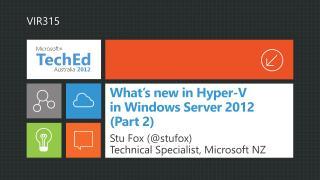 What s new in Hyper-V in Windows Server 2012 Part 2