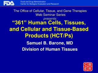 361  Human Cells, Tissues, and Cellular and Tissue-Based Products HCT