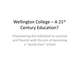 Wellington College   A 21st Century Education