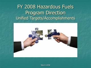 FY 2008 Hazardous Fuels  Program Direction Unified Targets