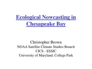 Ecological Nowcasting in Chesapeake Bay