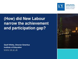 How did New Labour narrow the achievement and participation gap