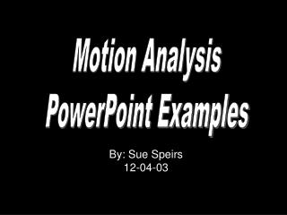 Motion Analysis PowerPoint Examples