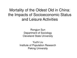 Mortality of the Oldest Old in China: the Impacts of Socioeconomic Status and Leisure Activities