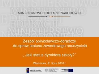 Zesp l opiniodawczo-doradczy  do spraw statusu zawodowego nauczyciela    Jaki status dyrektora szkoly