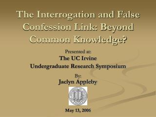 The Interrogation and False Confession Link: Beyond Common Knowledge