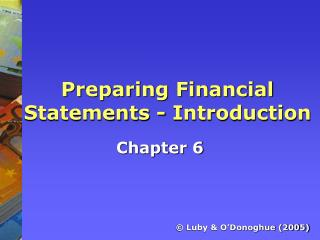 Preparing Financial Statements - Introduction