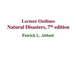Lecture Outlines Natural Disasters, 7th edition