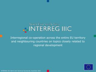 Interregional co-operation across the entire EU territory and neighbouring countries on topics closely related to region